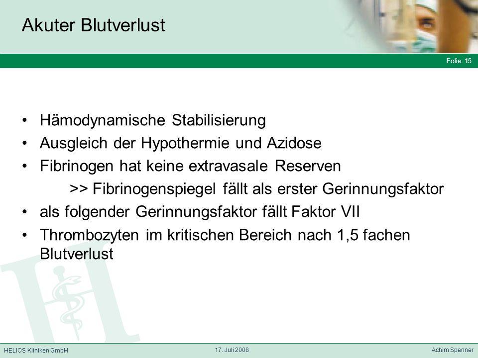 Folie: 15 HELIOS Kliniken GmbH Akuter Blutverlust Folie: 15 17.