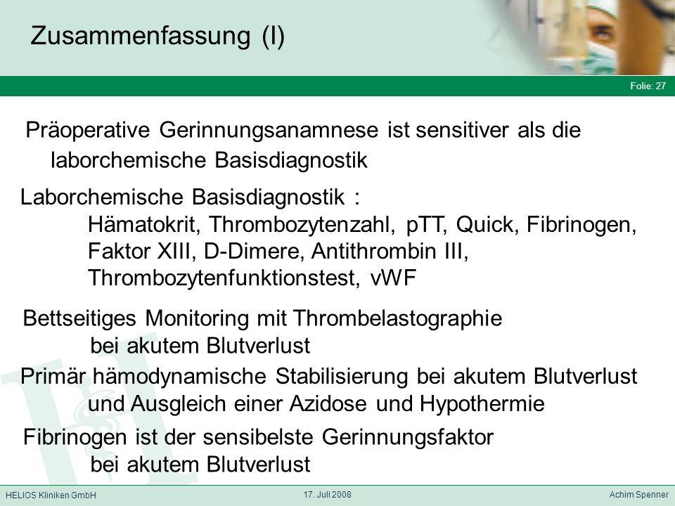 Folie: 27 HELIOS Kliniken GmbH Zusammenfassung (I) Folie: 27 17.