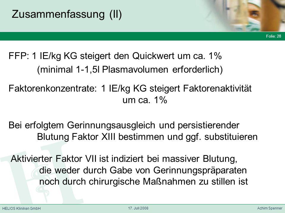 Folie: 28 HELIOS Kliniken GmbH Zusammenfassung (II) Folie: 28 17.