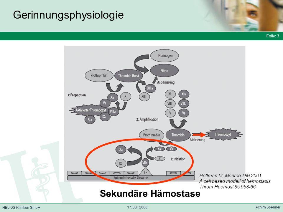 Folie: 3 HELIOS Kliniken GmbH Gerinnungsphysiologie Folie: 3 17.