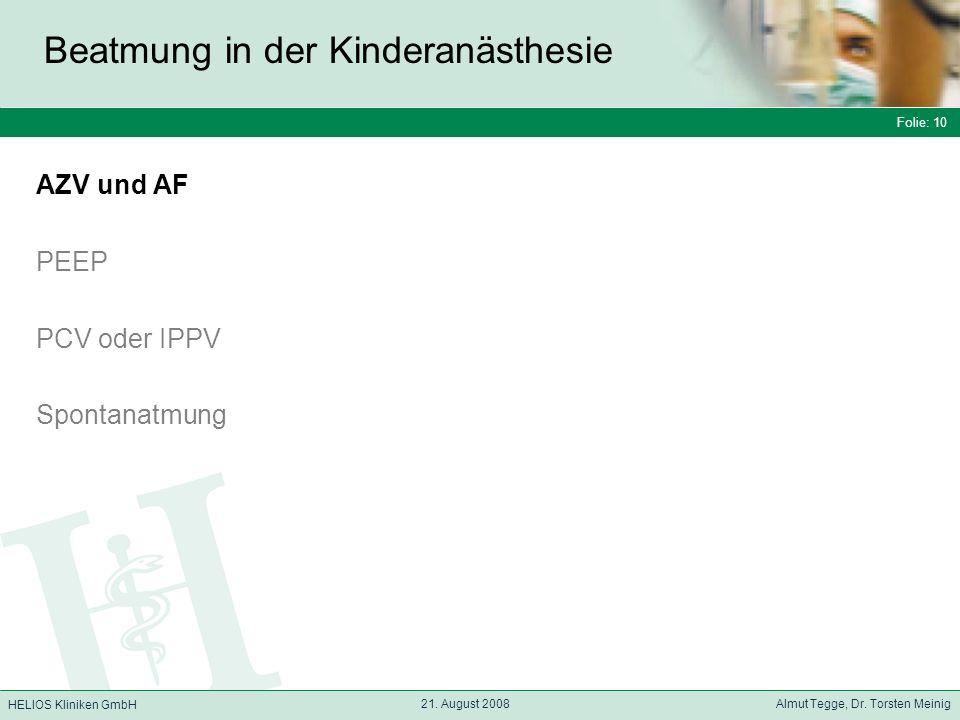 Folie: 10 HELIOS Kliniken GmbH Beatmung in der Kinderanästhesie Folie: 10 21.