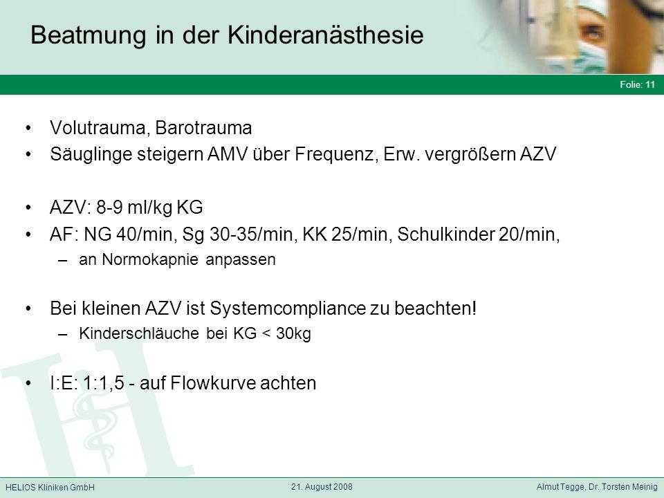 Folie: 11 HELIOS Kliniken GmbH Beatmung in der Kinderanästhesie Folie: 11 21.
