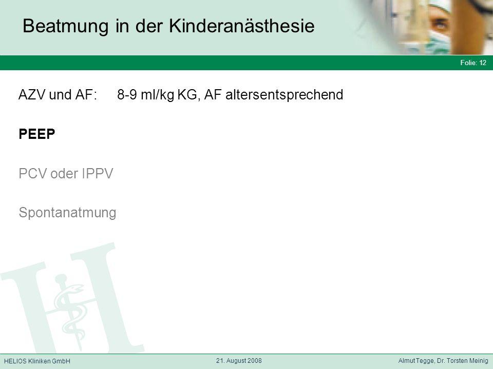 Folie: 12 HELIOS Kliniken GmbH Beatmung in der Kinderanästhesie Folie: 12 21.