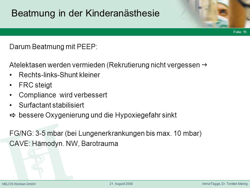 Folie: 15 HELIOS Kliniken GmbH Beatmung in der Kinderanästhesie Folie: 15 21.