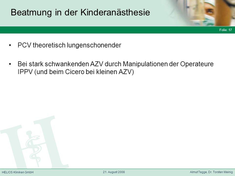 Folie: 17 HELIOS Kliniken GmbH Beatmung in der Kinderanästhesie Folie: 17 21.