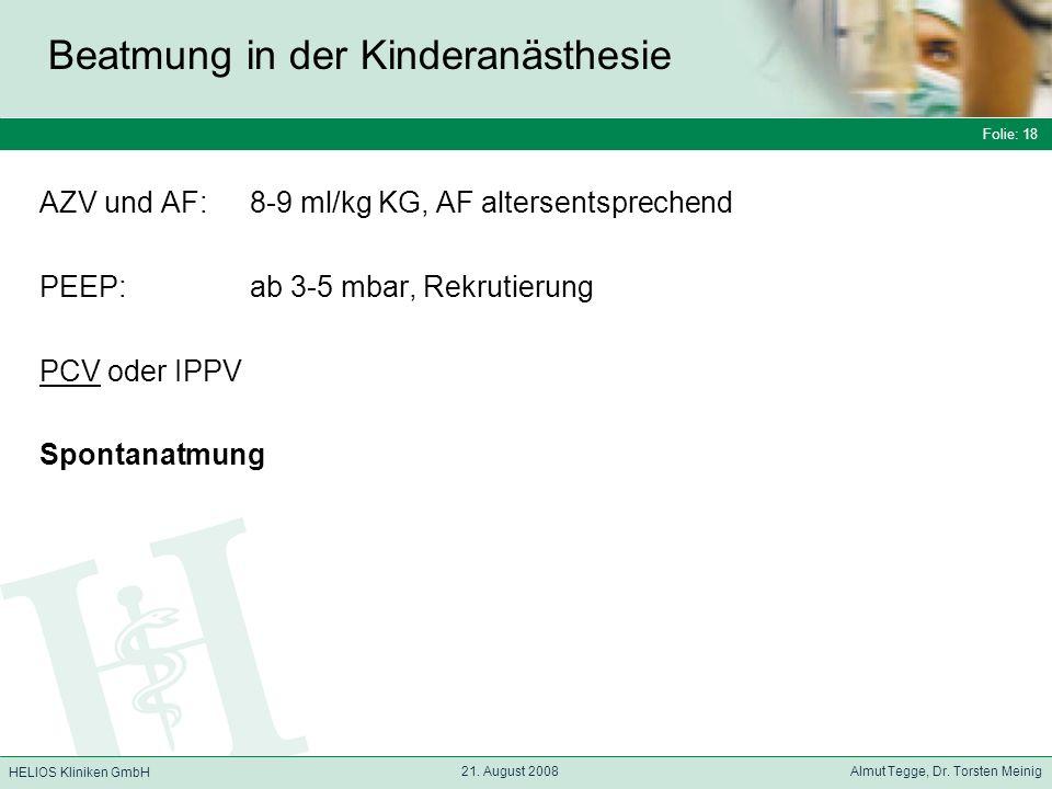Folie: 18 HELIOS Kliniken GmbH Beatmung in der Kinderanästhesie Folie: 18 21.
