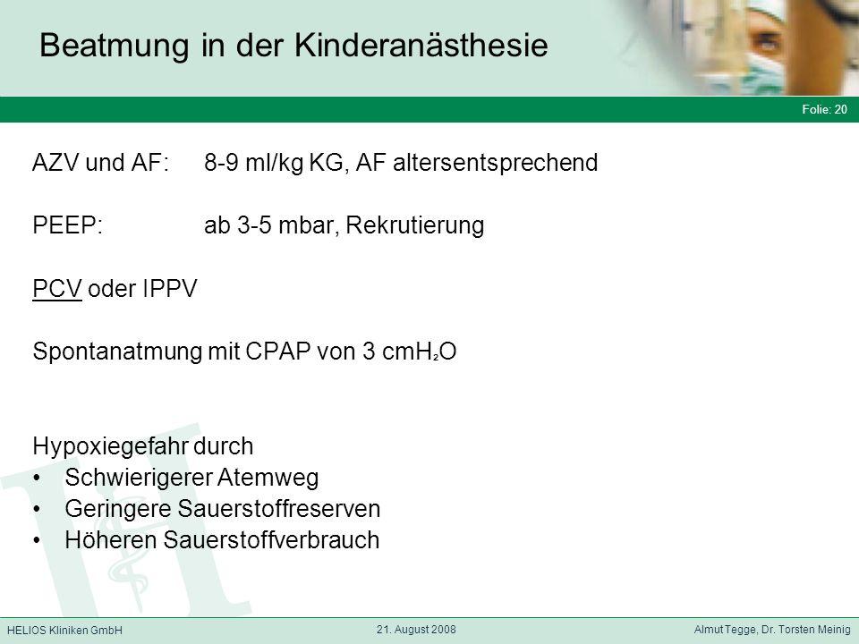 Folie: 20 HELIOS Kliniken GmbH Beatmung in der Kinderanästhesie Folie: 20 21.