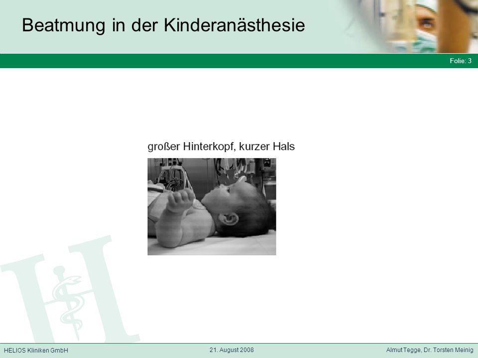 Folie: 14 HELIOS Kliniken GmbH Beatmung in der Kinderanästhesie Folie: 14 21.
