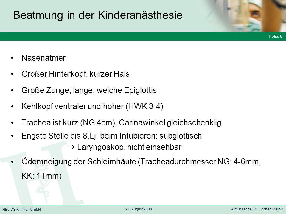 Folie: 7 HELIOS Kliniken GmbH Beatmung in der Kinderanästhesie Folie: 7 21.