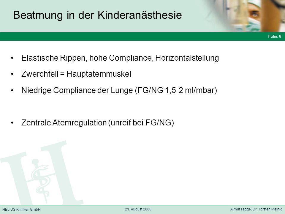 Folie: 8 HELIOS Kliniken GmbH Beatmung in der Kinderanästhesie Folie: 8 21.