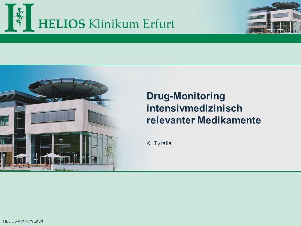 HELIOS Klinikum Erfurt Drug-Monitoring: Hintergrund Überwachung der Dosierung von Medikamenten mit geringer therapeutischer Breite und ggf.