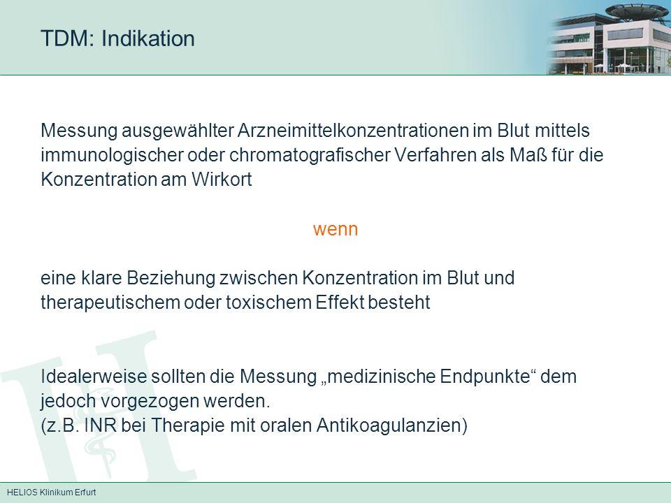 HELIOS Klinikum Erfurt TDM: Digitoxin Nebenwirkungen: Rhythmusstörungen, AV-Block I-III°, Übelkeit&Erbrechen, neurotoxisch Dosierung:schnelle Aufsättigung (p.o.