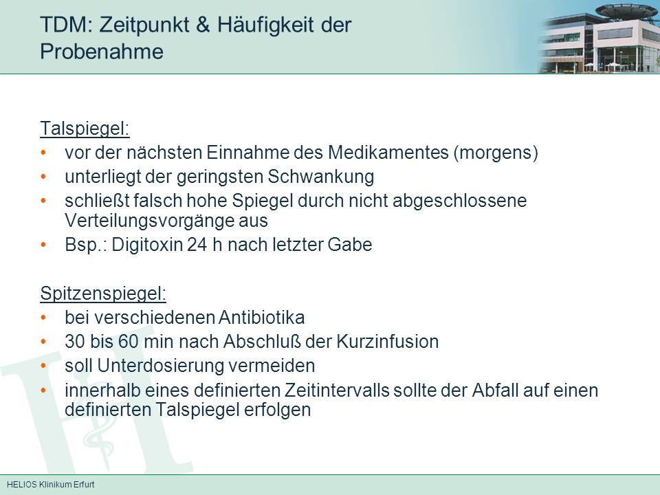 HELIOS Klinikum Erfurt TDM: Phenytoin Antiepileptikum Blockade spannungsabhängiger Na+- Kanäle p.o.