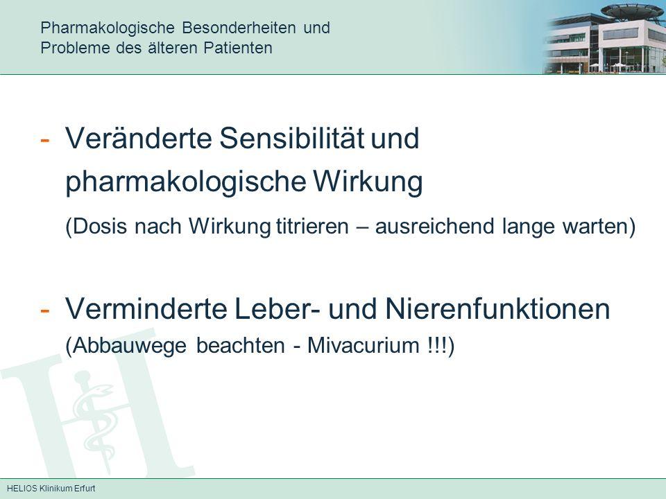 HELIOS Klinikum Erfurt Pharmakologische Besonderheiten und Probleme des älteren Patienten -Veränderte Sensibilität und pharmakologische Wirkung (Dosis