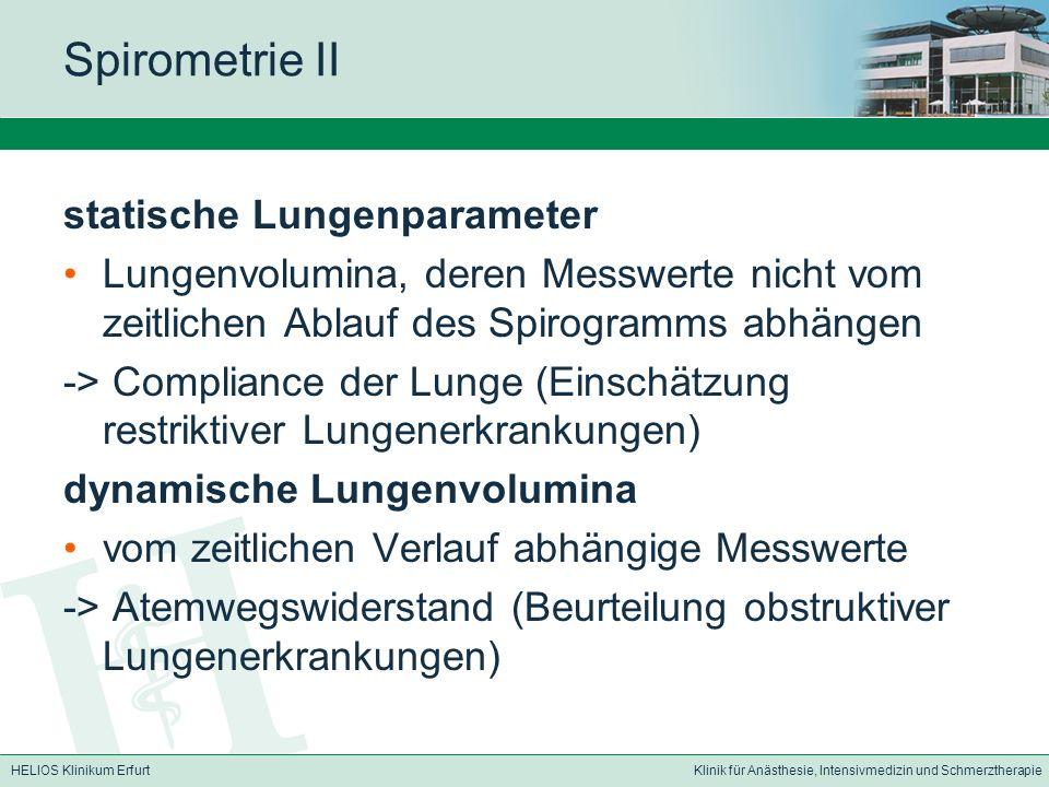 HELIOS Klinikum ErfurtKlinik für Anästhesie, Intensivmedizin und Schmerztherapie Spirometrie II statische Lungenparameter Lungenvolumina, deren Messwe