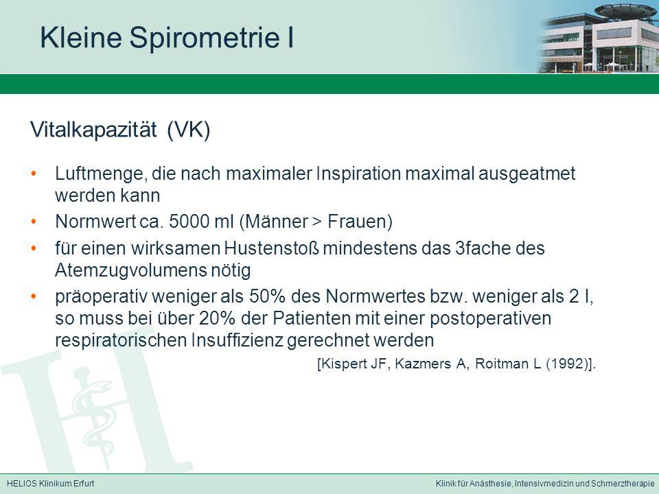 HELIOS Klinikum ErfurtKlinik für Anästhesie, Intensivmedizin und Schmerztherapie Kleine Spirometrie I Luftmenge, die nach maximaler Inspiration maxima