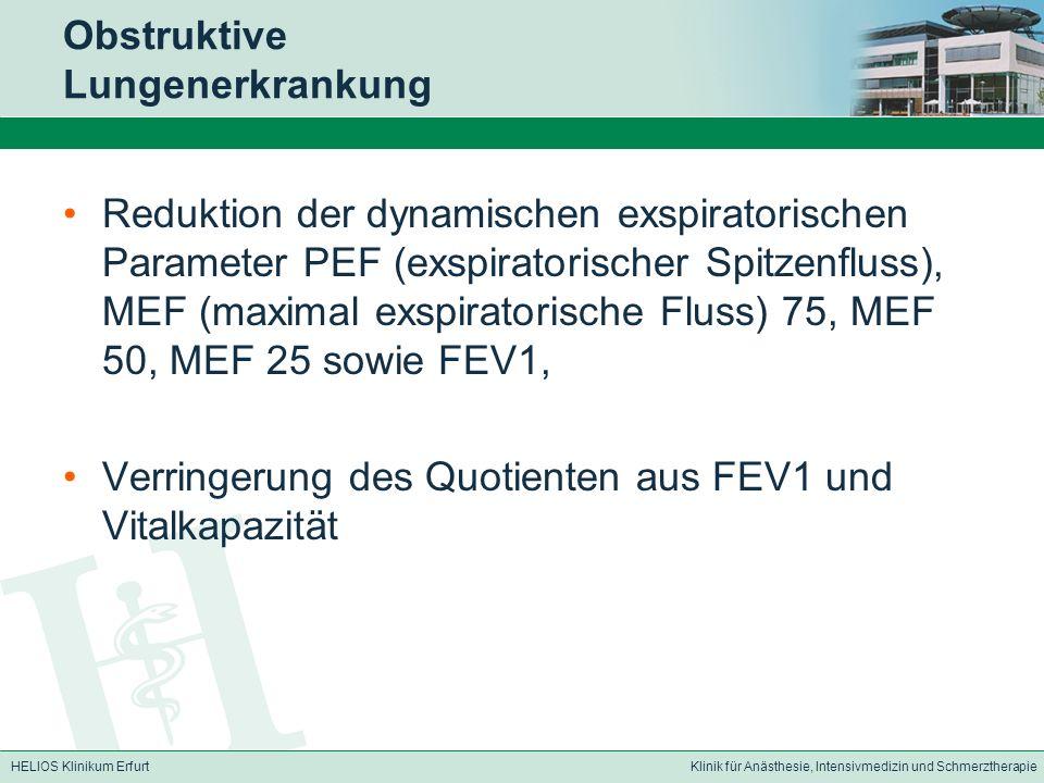 HELIOS Klinikum ErfurtKlinik für Anästhesie, Intensivmedizin und Schmerztherapie Obstruktive Lungenerkrankung Reduktion der dynamischen exspiratorisch