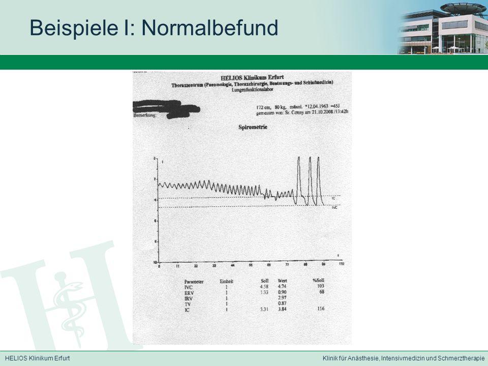 HELIOS Klinikum ErfurtKlinik für Anästhesie, Intensivmedizin und Schmerztherapie Beispiele I: Normalbefund