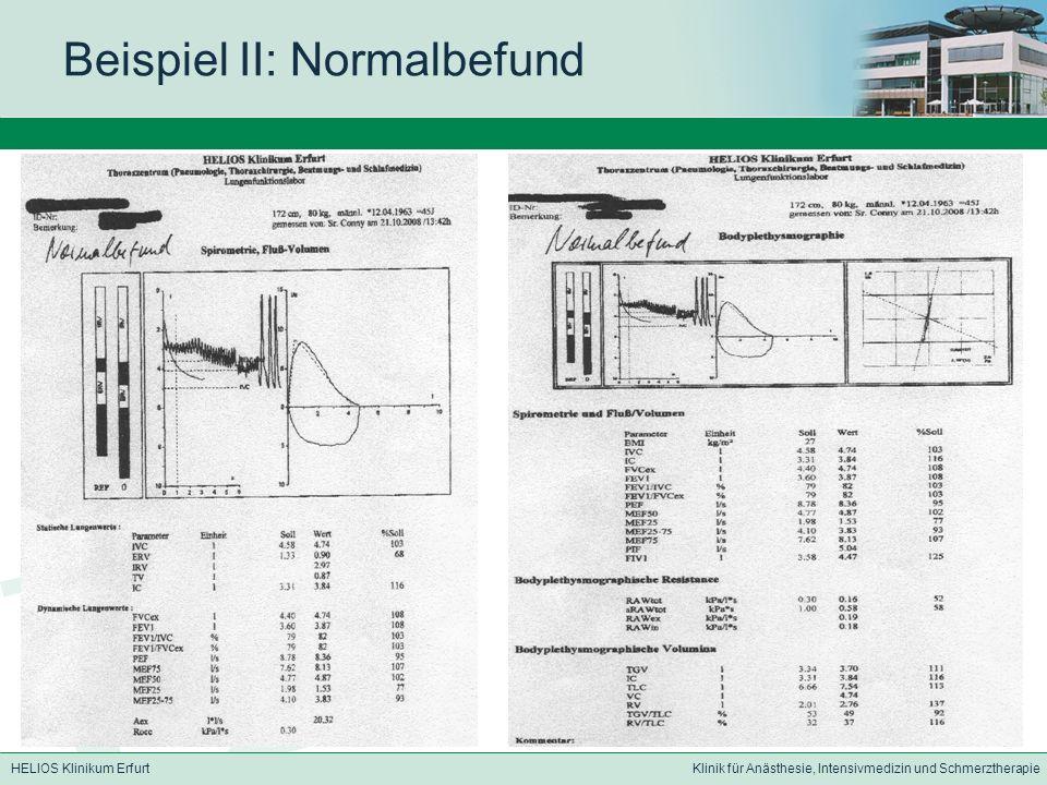 HELIOS Klinikum ErfurtKlinik für Anästhesie, Intensivmedizin und Schmerztherapie Beispiel II: Normalbefund