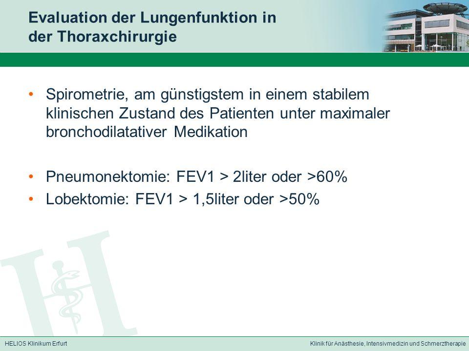 HELIOS Klinikum ErfurtKlinik für Anästhesie, Intensivmedizin und Schmerztherapie Evaluation der Lungenfunktion in der Thoraxchirurgie Spirometrie, am