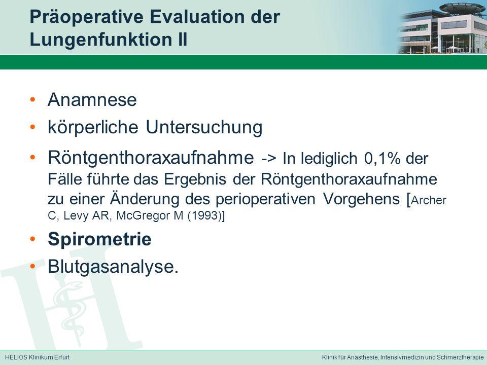 HELIOS Klinikum ErfurtKlinik für Anästhesie, Intensivmedizin und Schmerztherapie Präoperative Evaluation der Lungenfunktion II Anamnese körperliche Un