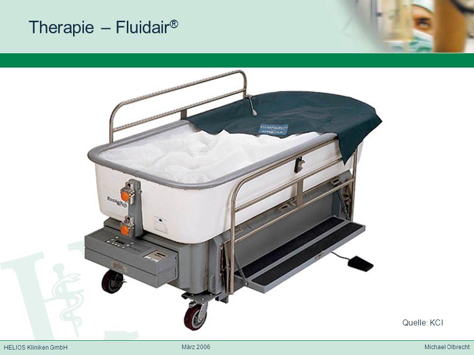 HELIOS Kliniken GmbH März 2006 Michael Olbrecht Therapie – Fluidair ® Quelle: KCI