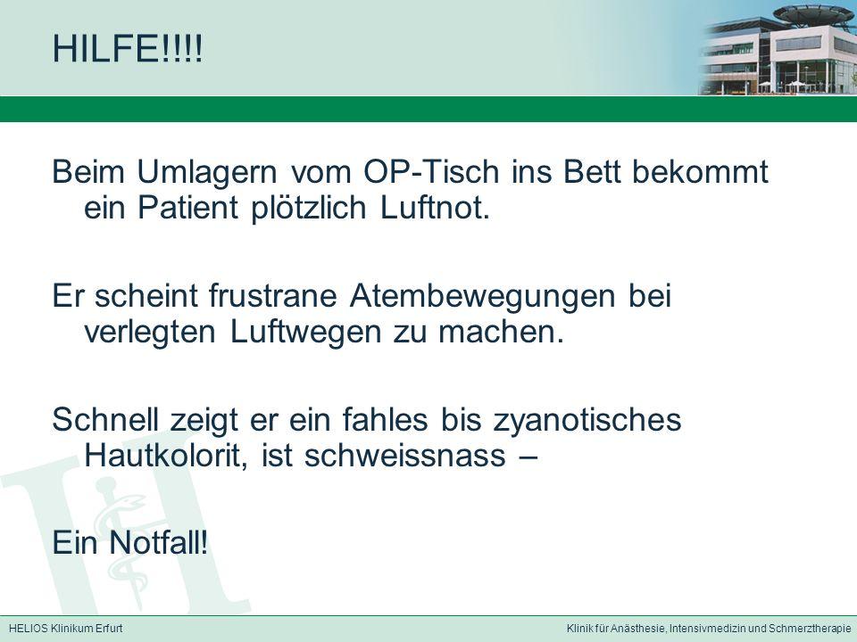 HELIOS Klinikum ErfurtKlinik für Anästhesie, Intensivmedizin und Schmerztherapie HILFE!!!.