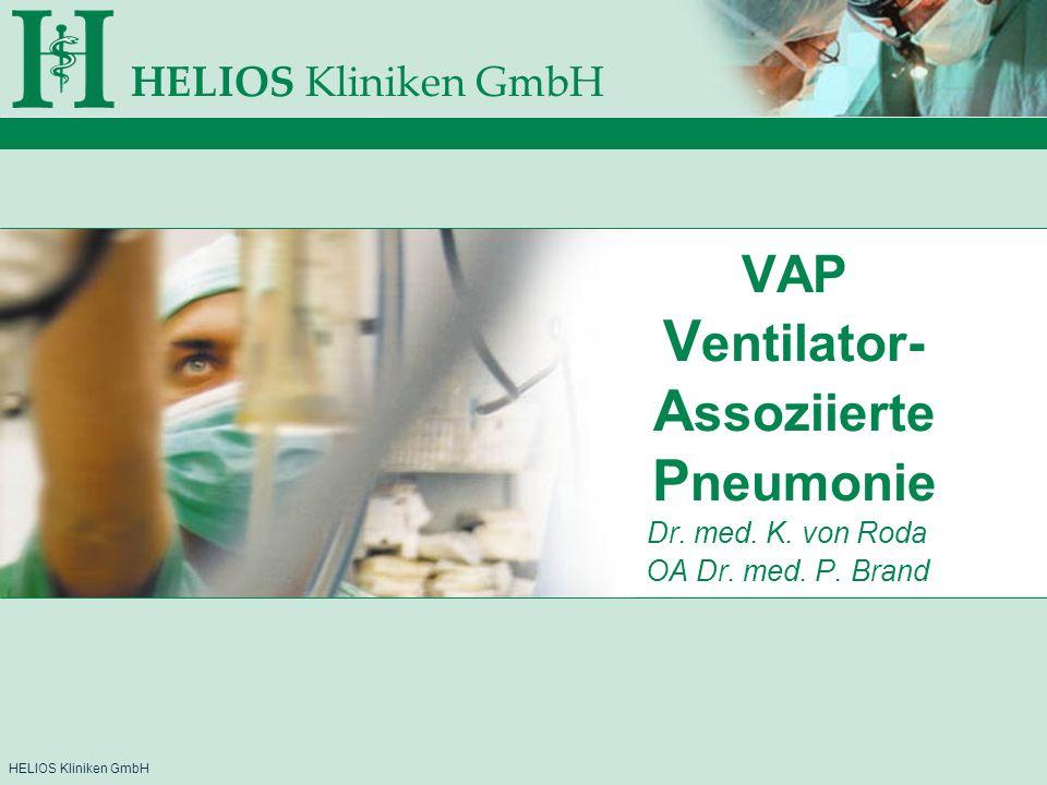 HELIOS Kliniken GmbH Erregerspektrum Pseudomonas aeruginosa18,9% Staphylokokkus aureus18,9% Streptokokkus pneumoniae13,2% Escherichia coli 9,2% Haemophilus 7,1% Enterobacter 3,8% Proteus 3,8% Klebsiella 3,2% Enterokokken 1,4% Pilze 1,3%