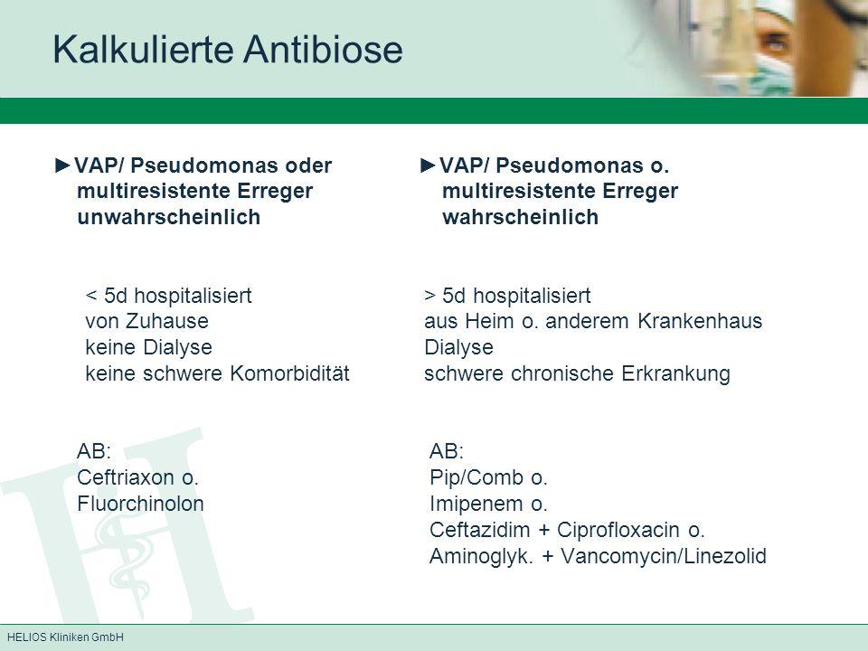 HELIOS Kliniken GmbH Kalkulierte Antibiose VAP/ Pseudomonas oder VAP/ Pseudomonas o.