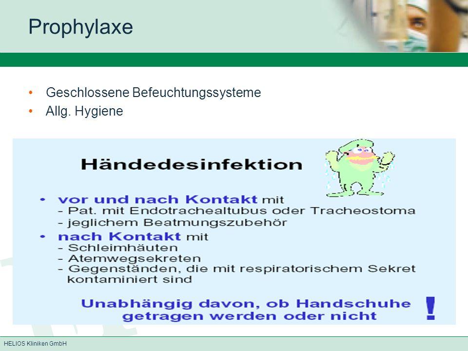 HELIOS Kliniken GmbH Prophylaxe Geschlossene Befeuchtungssysteme Allg. Hygiene