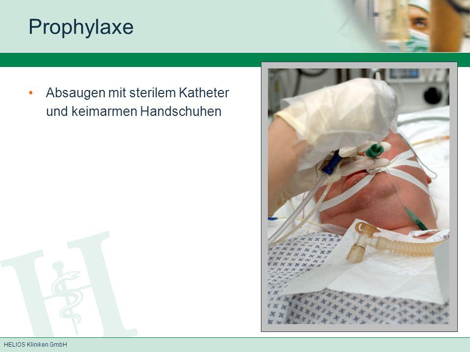 HELIOS Kliniken GmbH Prophylaxe Absaugen mit sterilem Katheter und keimarmen Handschuhen
