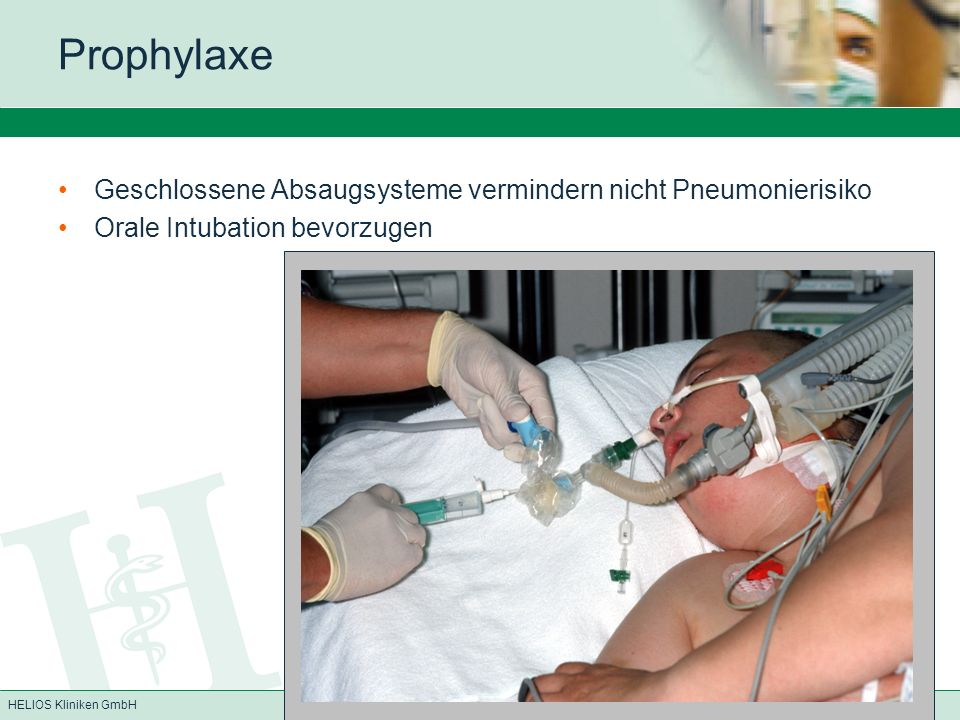 HELIOS Kliniken GmbH Prophylaxe Geschlossene Absaugsysteme vermindern nicht Pneumonierisiko Orale Intubation bevorzugen