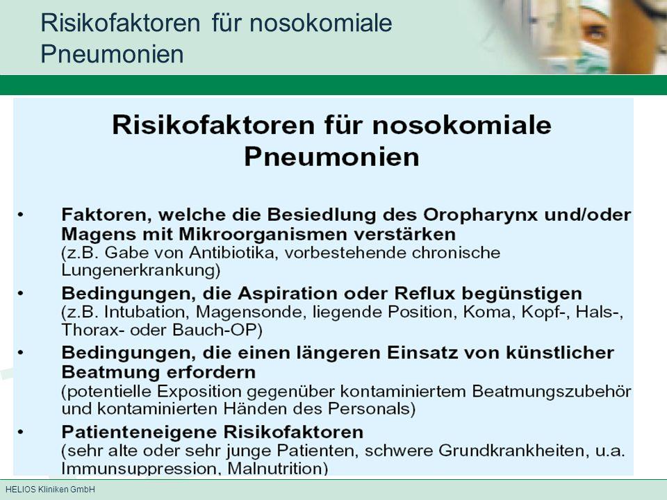 HELIOS Kliniken GmbH Pathogenese Endogen: - Mikroaspiration von Bakterien aus Oropharynx (begünstigt durch liegende Position, Sedativa, Abschwächung des Hustenreflexes) - tracheobronchiale Translokation (Katheter durch Biofilm an Tubus/TK geschoben bringen Erreger in die Luftwege ein) Exogen: Personalhände, vor allem Staph.aureus, Pseud.aeruginosa Hauptsächlich ist die Pathogenese tubus- / trachealkanülen - assoziiert, aber Mukosaschäden sowie stress + strain der Lunge spielen eine Rolle.