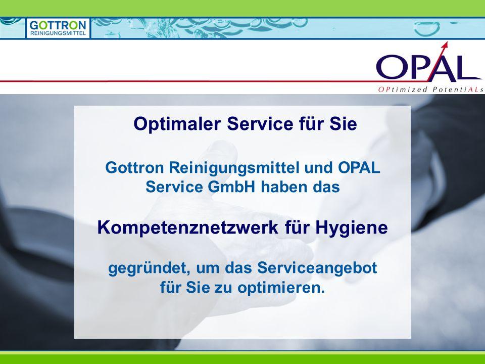Optimaler Service für Sie Gottron Reinigungsmittel und OPAL Service GmbH haben das Kompetenznetzwerk für Hygiene gegründet, um das Serviceangebot für Sie zu optimieren.