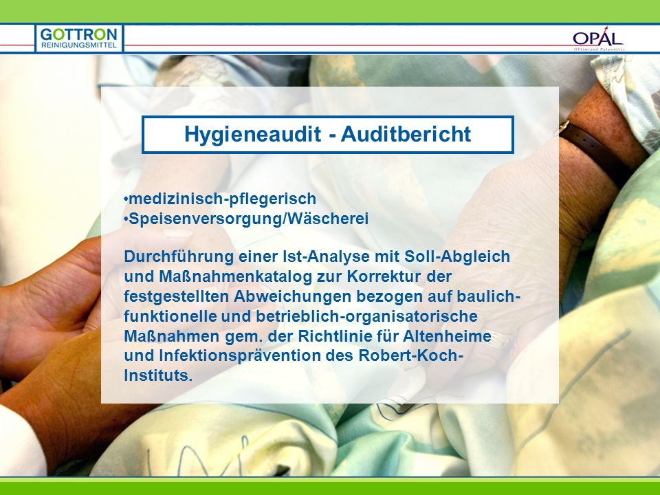 Hygieneaudit - Auditbericht medizinisch-pflegerisch Speisenversorgung/Wäscherei Durchführung einer Ist-Analyse mit Soll-Abgleich und Maßnahmenkatalog zur Korrektur der festgestellten Abweichungen bezogen auf baulich- funktionelle und betrieblich-organisatorische Maßnahmen gem.