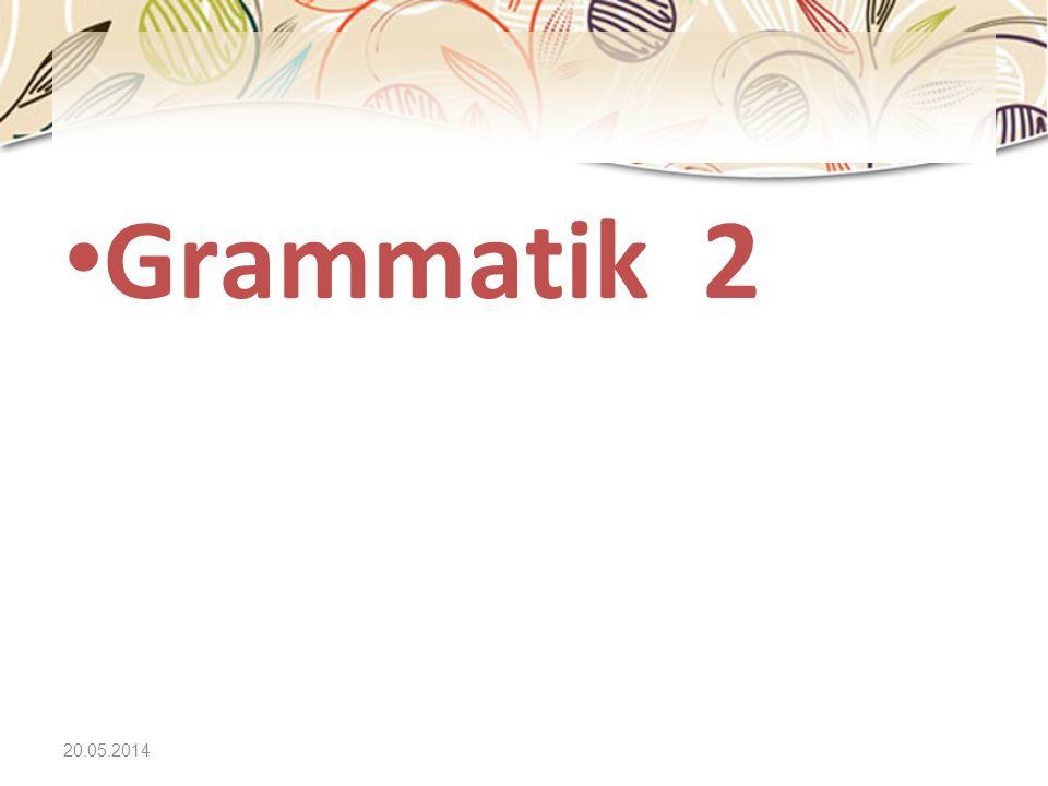 20.05.2014 Grammatik 2
