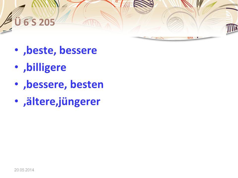 20.05.2014 Ü 6 S 205,beste, bessere,billigere,bessere, besten,ältere,jüngerer
