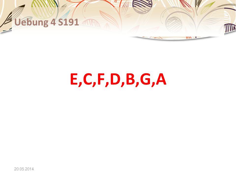 20.05.2014 Uebung 4 S191 E,C,F,D,B,G,A
