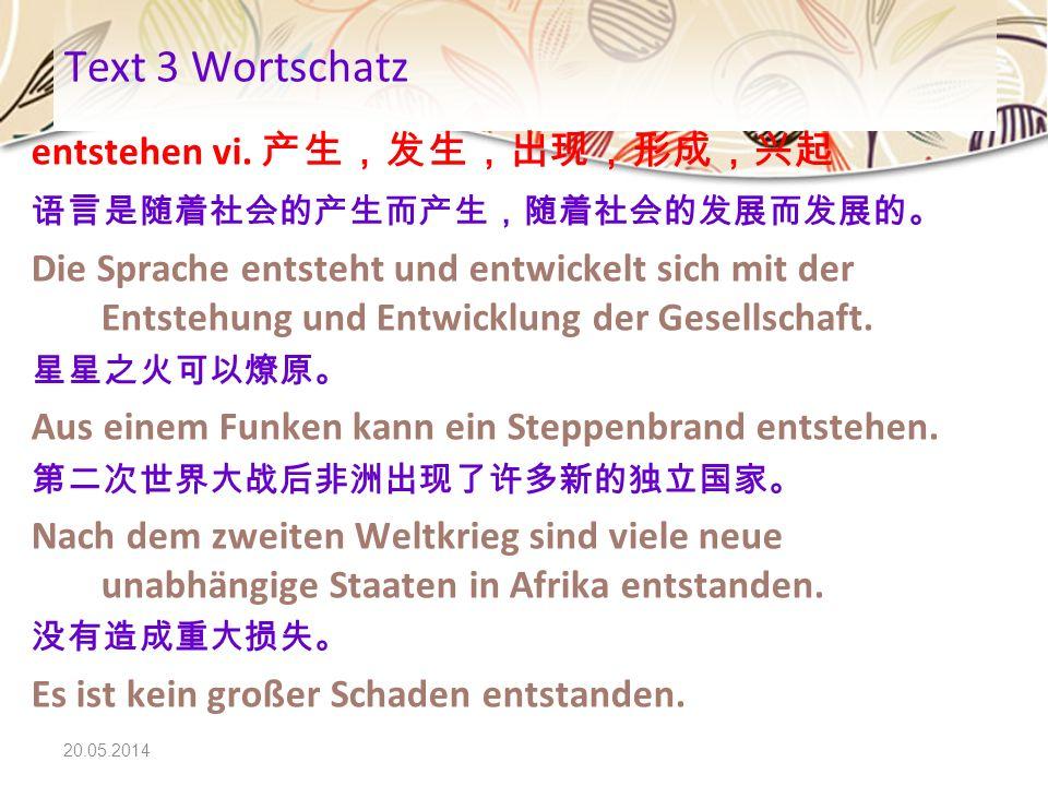 20.05.2014 Text 3 Wortschatz entstehen vi. Die Sprache entsteht und entwickelt sich mit der Entstehung und Entwicklung der Gesellschaft. Aus einem Fun