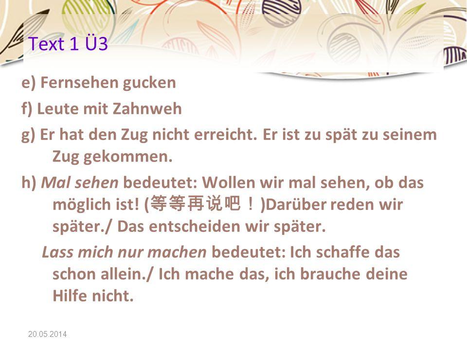 20.05.2014 Text 3 Wortschatz tolerieren +A Das kann ich gerade noch tolerieren.