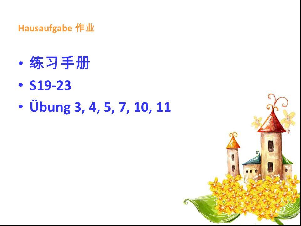 Hausaufgabe S19-23 Übung 3, 4, 5, 7, 10, 11