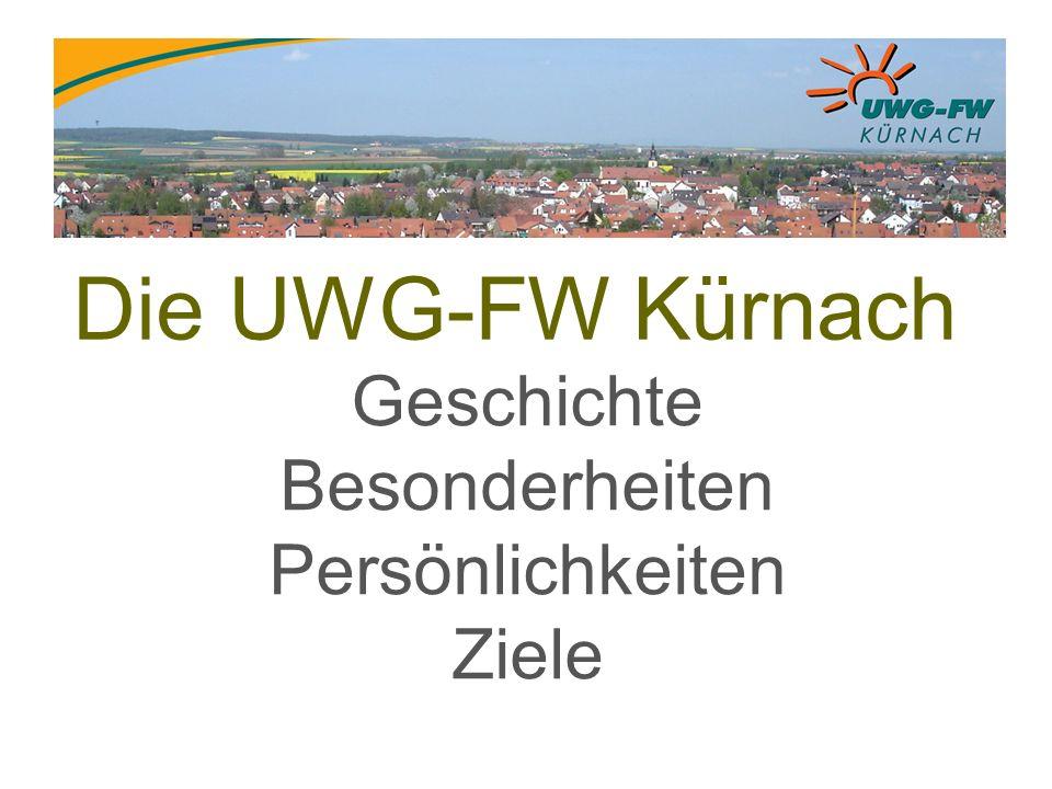 Die UWG-FW Kürnach Geschichte Besonderheiten Persönlichkeiten Ziele