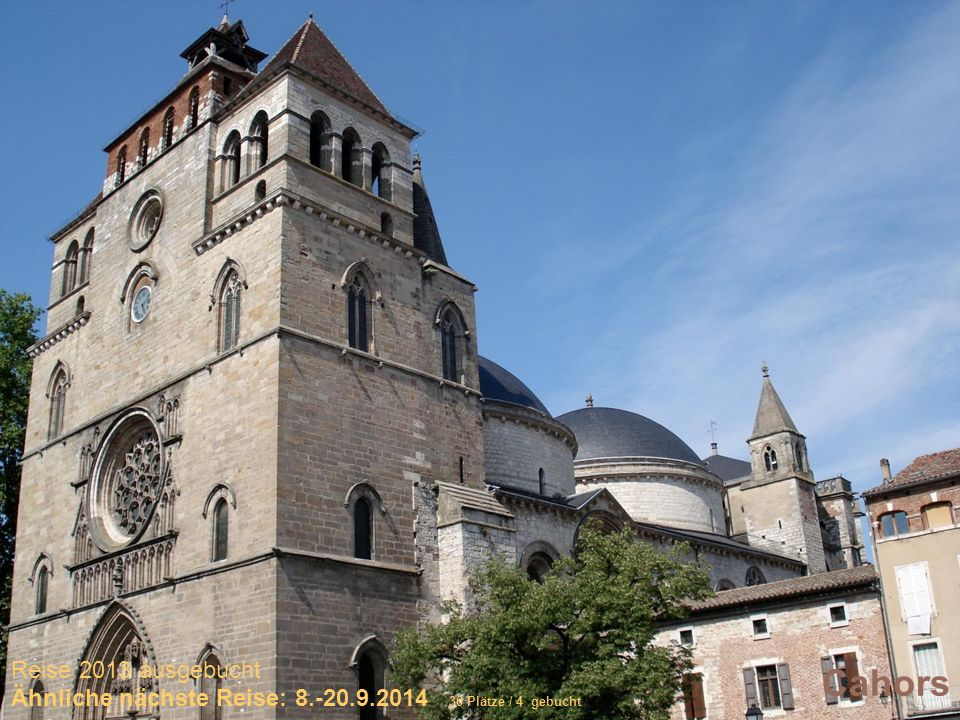 Sich selber Gutes tun – und gleichzeitig spenden Cahors Reise 2013 ausgebucht Ähnliche nächste Reise: 8.-20.9.2014 30 Plätze / 4 gebucht