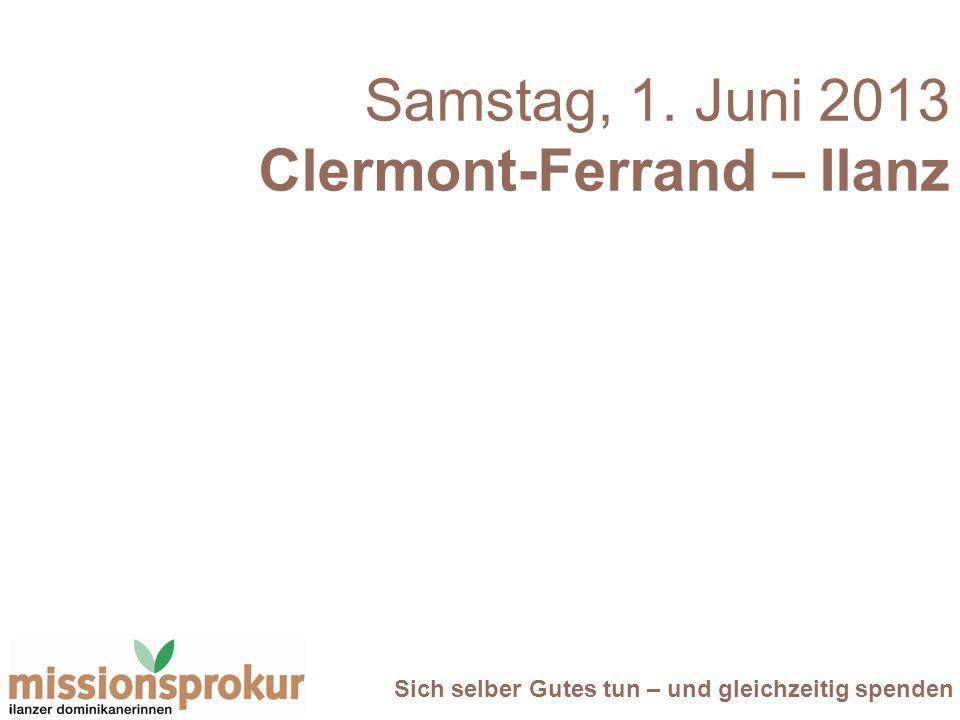 Samstag, 1. Juni 2013 Clermont-Ferrand – Ilanz