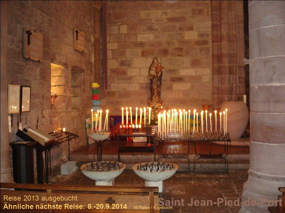 Saint Jean-Pied-de-Port Reise 2013 ausgebucht Ähnliche nächste Reise: 8.-20.9.2014 30 Plätze / 4 gebucht