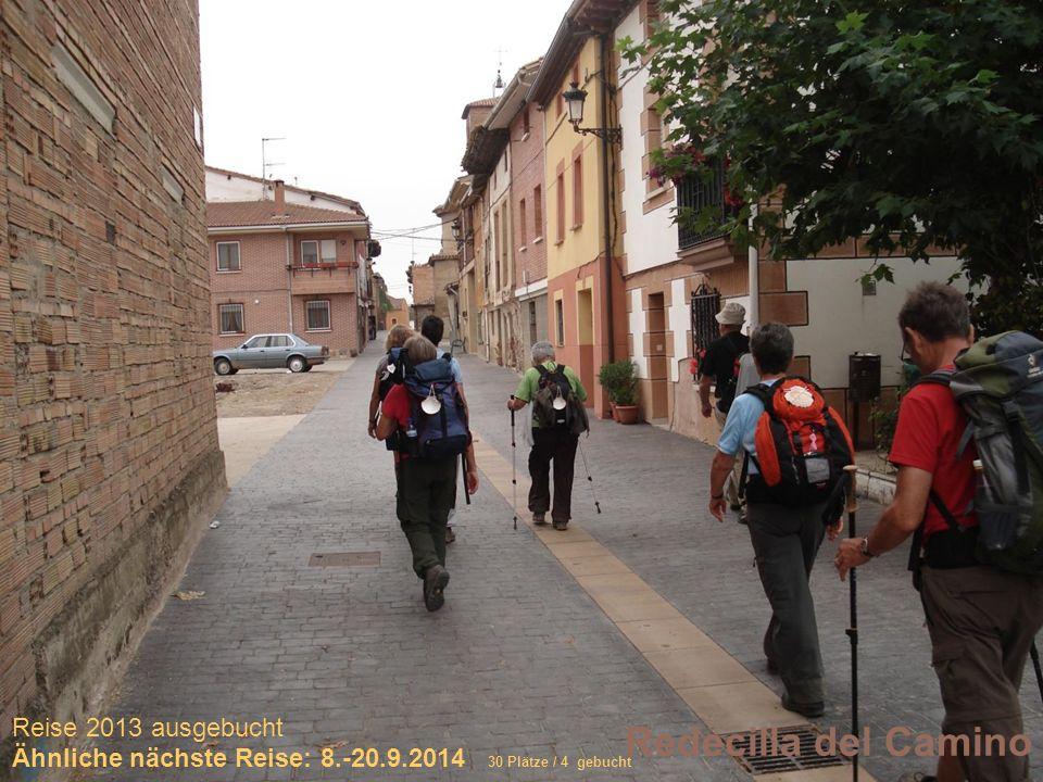 Sich selber Gutes tun – und gleichzeitig spenden Redecilla del Camino Reise 2013 ausgebucht Ähnliche nächste Reise: 8.-20.9.2014 30 Plätze / 4 gebucht