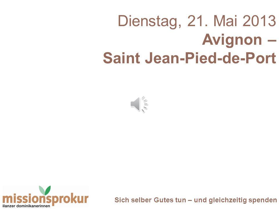 Sich selber Gutes tun – und gleichzeitig spenden Saint Jean-Pied-de-Port Reise 2013 ausgebucht Ähnliche nächste Reise: 8.-20.9.2014 30 Plätze / 4 gebucht