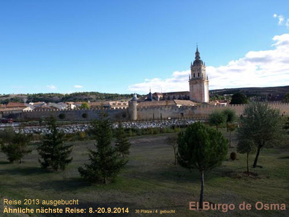 El Burgo de Osma Reise 2013 ausgebucht Ähnliche nächste Reise: 8.-20.9.2014 30 Plätze / 4 gebucht