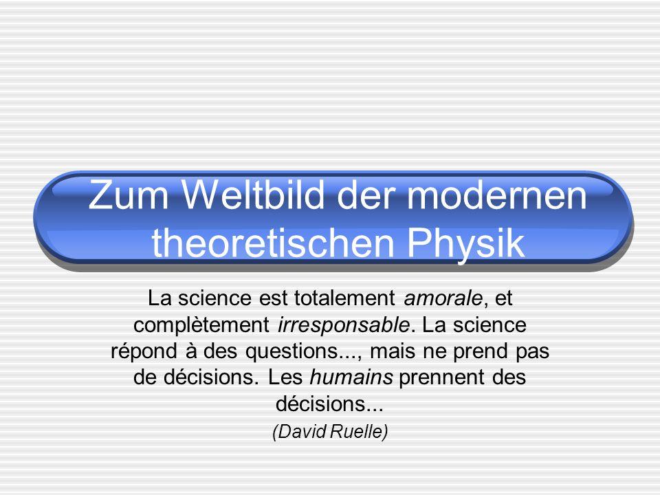 Zum Weltbild der modernen theoretischen Physik La science est totalement amorale, et complètement irresponsable. La science répond à des questions...,