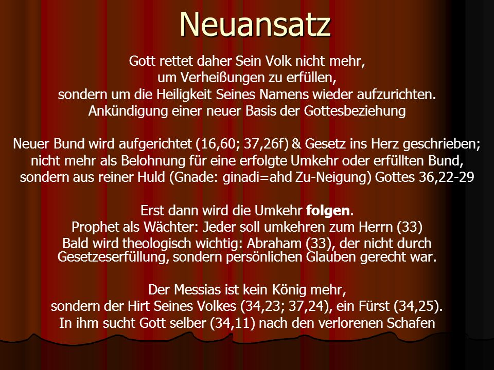 Neuansatz Gott rettet daher Sein Volk nicht mehr, um Verheißungen zu erfüllen, sondern um die Heiligkeit Seines Namens wieder aufzurichten.